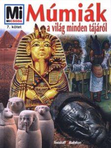 Mi micsoda - Múmiák a világ minden tájáról (7)