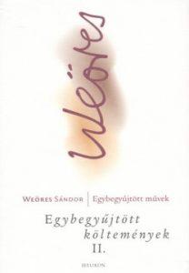 Weöres Sándor Egybegyűjtött költemények II.