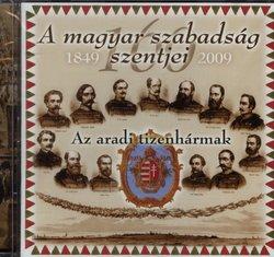 A Magyar szabadság szentjei - Az aradi tizenhármak CD