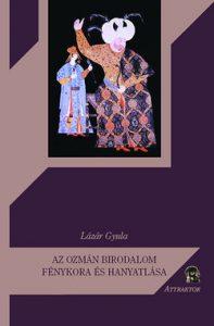 Az Ozmán Birodalom fénykora és hanyatlása
