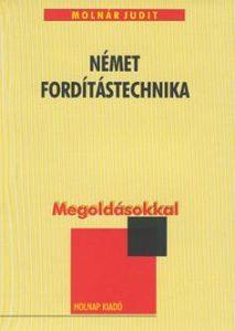 Német fordítástechnika / megoldásokkal /
