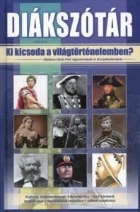 Ki kicsoda a világtörténelemben? - Diákszótár
