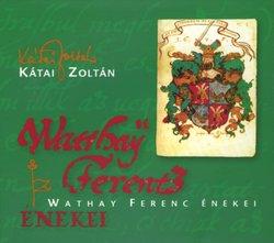 Wathay Ferenc énekei - CD