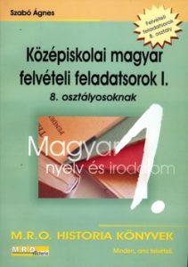 Középiskolai magyar felvételi feladatsorok I. 8. osztályosoknak
