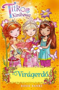Virágerdő - Titkos királyság 13.