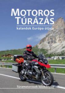 Motoros túrázás kalandok Európa útjain