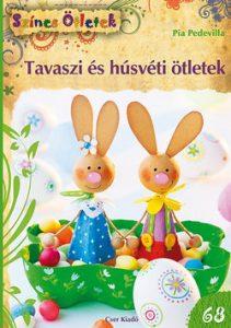 Tavaszi és húsvéti ötletek (68. Színes ötletek)