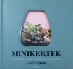 Minikertek - A floráriumok csodálatos világa