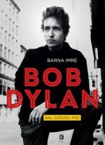 Bob Dylan. Dal, szöveg, póz