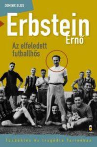 Erbstein Ernő, az elfeledett futballhős