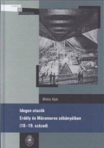 Idegen utazók Erdély és Máramaros sóbányáiban (18-19. század)