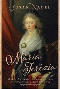 Mária Terézia - Mária Antónia lányának sorsa