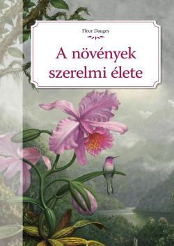 A növények szerelmi élete
