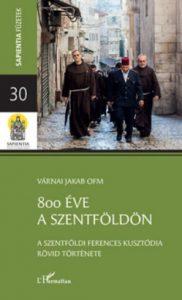 800 éve a Szentföldön