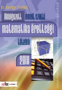 Kidolgozott matematikai érettségi tételek 2018 emelt sz.