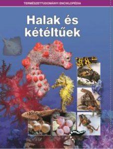 Halak és kétéltűek - Természettudományi enciklopédia