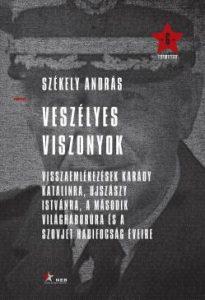 Veszélyes viszonyok - Visszaemlékezések Karády Katalinra, Ujszászy Istvánra, a második világháborúra és a szovjet hadifogság éveire