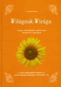 Világnak Virága - A nyári napfordulótól az őszi napéjegyenlőségig
