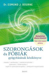 SZORONGÁSOK és FÓBIÁK gyógyításának kézikönyve