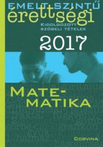 Emelt szintű érettségi 2017 - Matematika - Kidolgozott szóbeli tételek