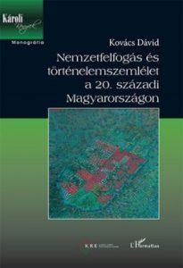 Nemzetfelfogás és történelemszemlélet a 20. századi Magyarországon