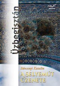 A selyemút üzenete - Üzbegisztán