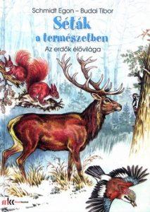 Séták a természetben - Az erdők élővilága