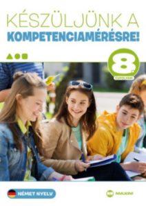 Készüljünk a kompetenciafelmérésre! - Német nyelv 8. évf.