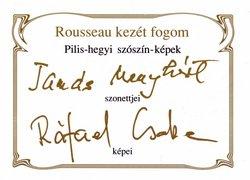 Rousseau kezét fogom - Pilis-hegyi szószín képek