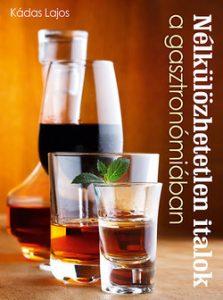 Nélkülözhetetlen italok a gasztronómiába