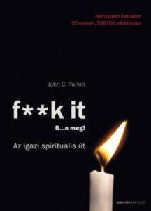 f**k it - B...a meg!