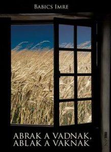 Abrak a vadnak, ablak a vaknak