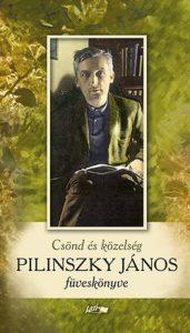 Csönd és közelség - Pilinszky János füveskönyve
