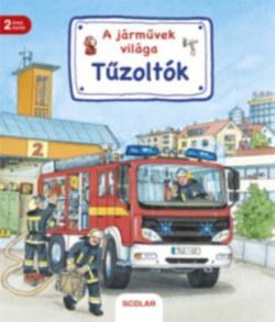 Tűzoltók - A járművek világa