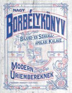 Nagy borbélykönyv modern uriembereknek