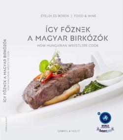 Így főznek a magyar birkózók