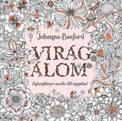 Virágálom - Színezőkönyv mesébe illő rajzokkal