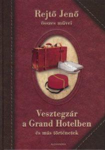 Vesztegzár a Grand Hotelben és más történetek