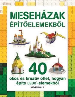 Meseházak építőelemekből - LEGO