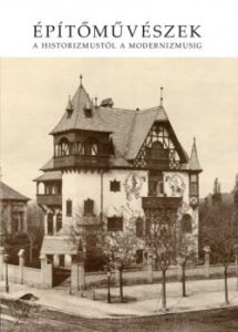 Építőművészek a historizmustól a modernizmusig