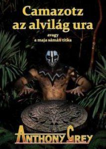 Camazotz az alvilág ura avagy a maja sámán titka