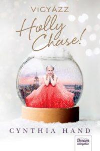Vigyázz, Holly Chase!