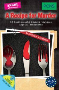 Pons - A Recipe for Murder - 13 lebilincselő bűnügyi történet angolul tanulóknak