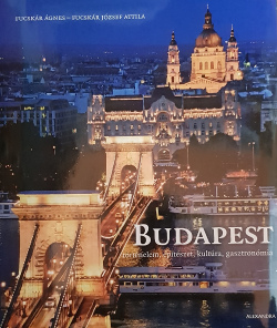 Budapest - Történelm, építészet, kultúra, gasztronómia