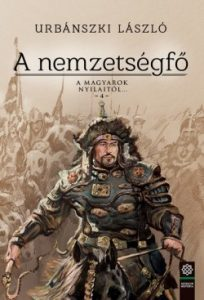 A nemzetségfő - A magyarok nyilaitól 4.