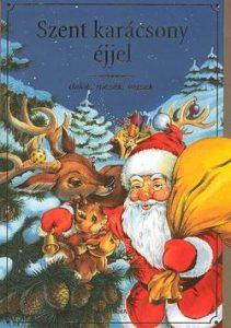 Szent karácsony éjjel - dalok,mesék,versek