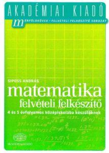 Matematika-felvételi felkészítő 4 és 5 évf. középiskolába készülőknek
