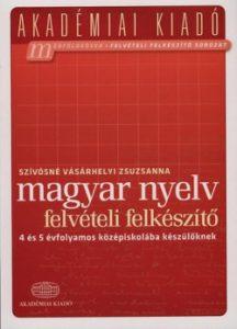 Magyar nyelv-felvételi felk. 4 és 5 évf. középiskolába készülőknek