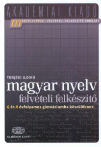 Magyar nyelv-felvételi felk. 6 és 8 évf. gimnáziumba készülőknek