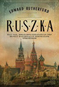 Ruszka - Egy vad, megzabolázhatatlan nép és egy határtalan birodalom története